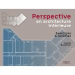 Perspective en architecture intérieure - Exercices et recettes